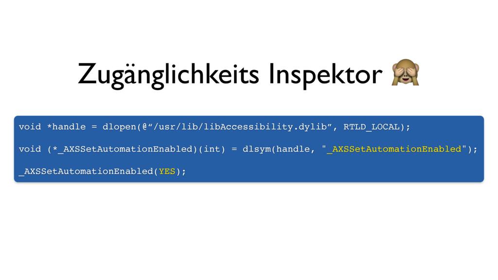 "void *handle = dlopen(@""/usr/lib/libAccessibili..."