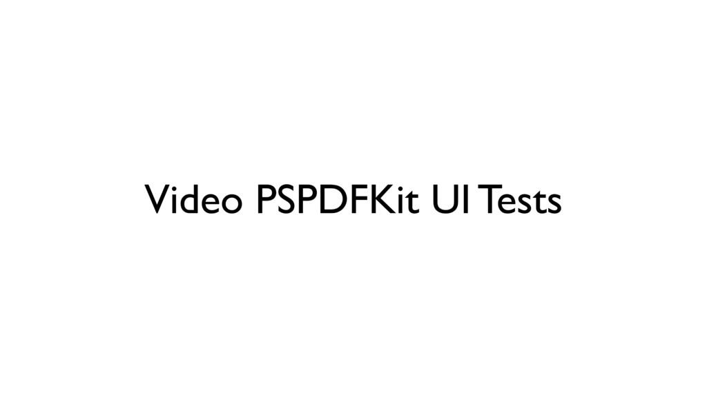 Video PSPDFKit UI Tests