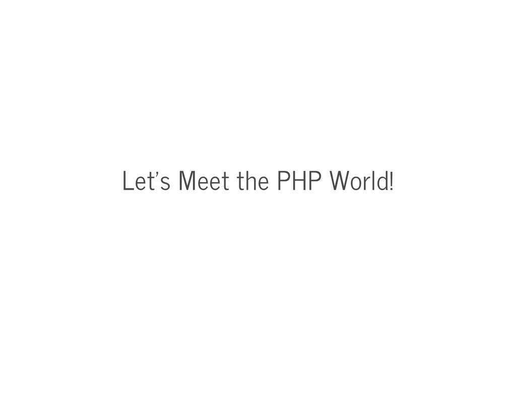 Let's Meet the PHP World!