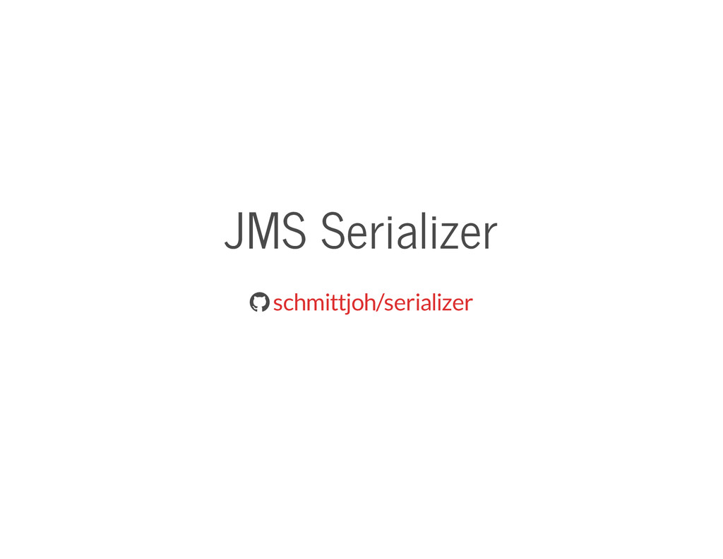 JMS Serializer  schmittjoh/serializer