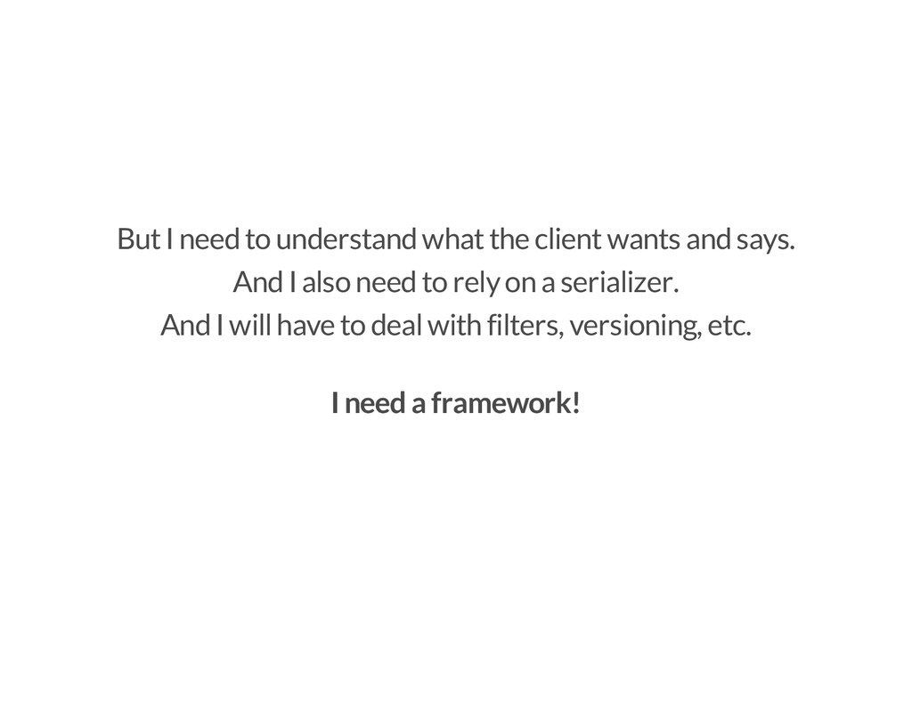 But I need to understand what the client wants ...