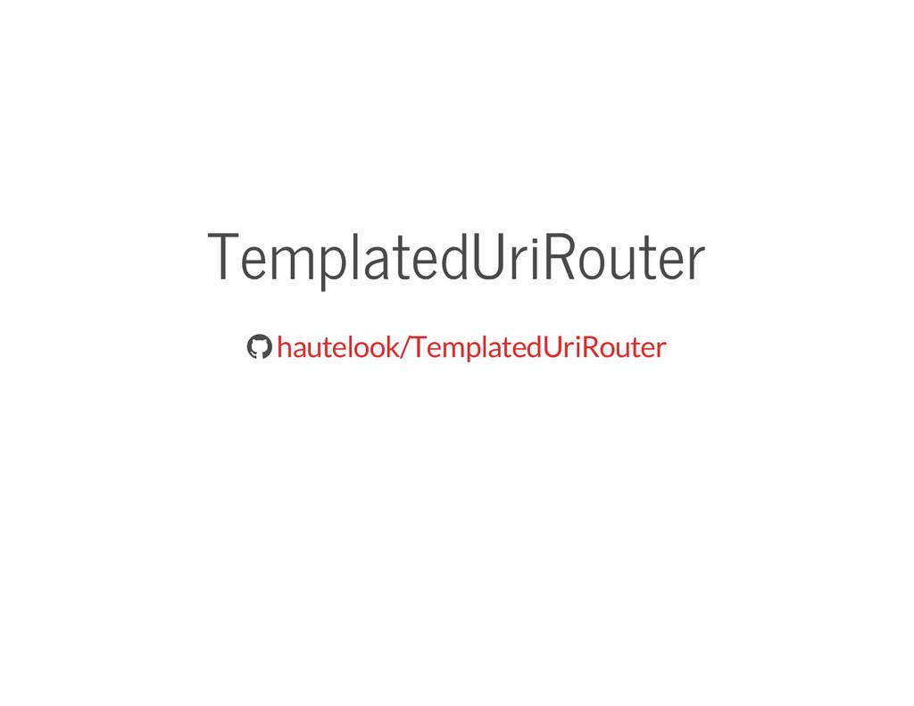 TemplatedUriRouter  hautelook/TemplatedUriRout...