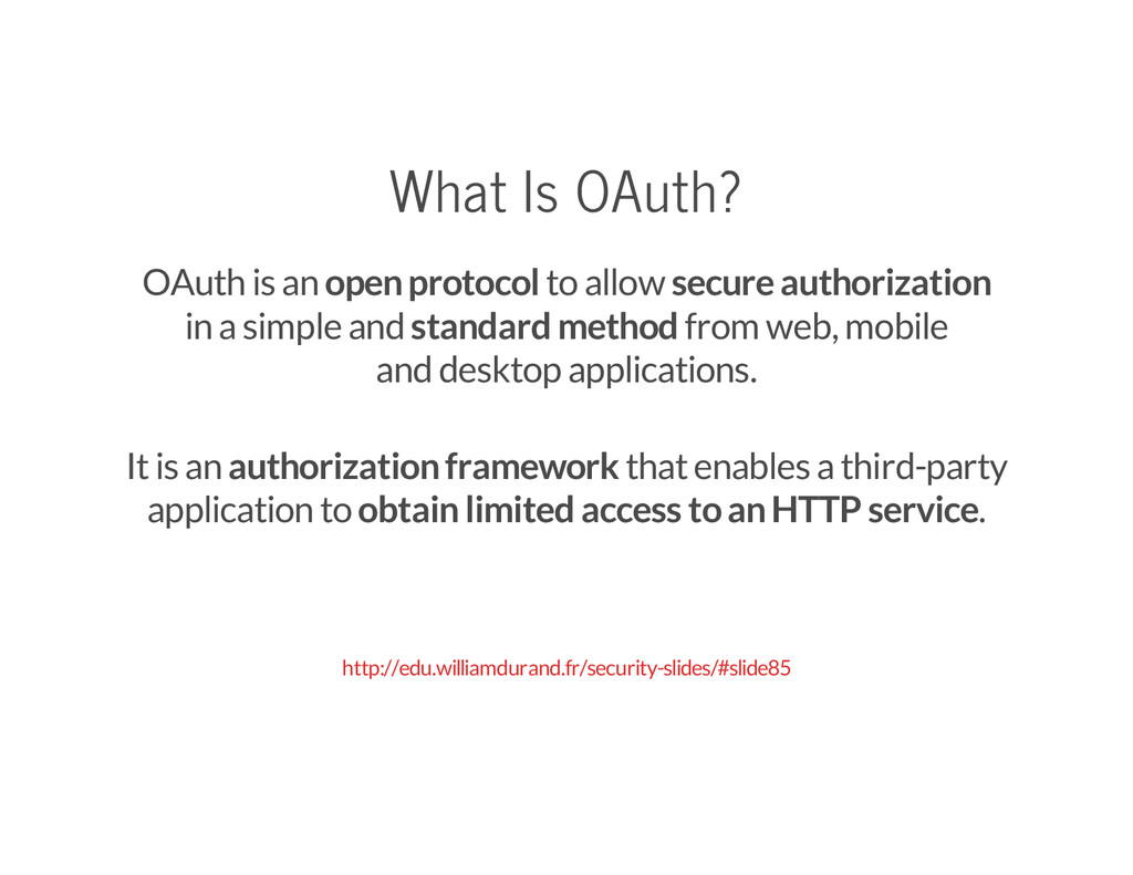 What Is OAuth? OAuth is an open protocol to all...