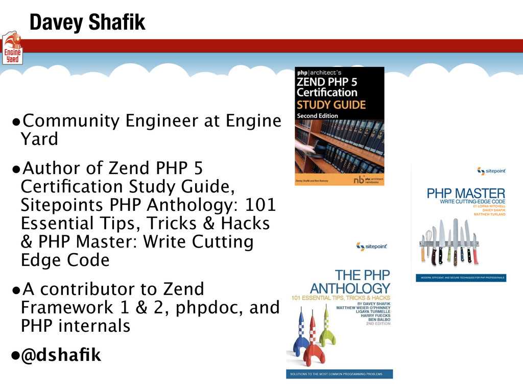 •Community Engineer at Engine Yard •Author of Z...