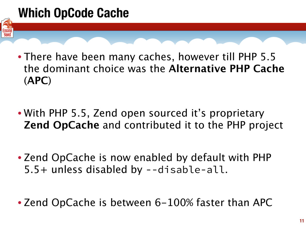 Which OpCode Cache • There have been many cache...