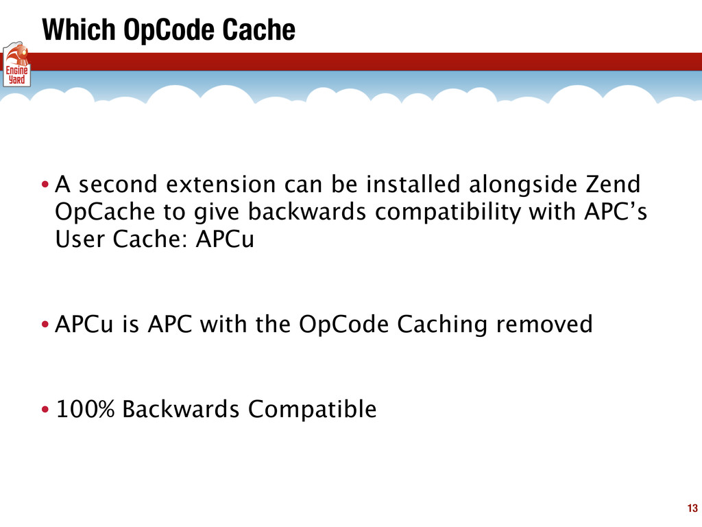 Which OpCode Cache • A second extension can be ...