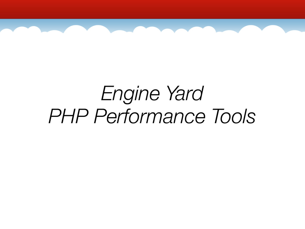 Engine Yard PHP Performance Tools