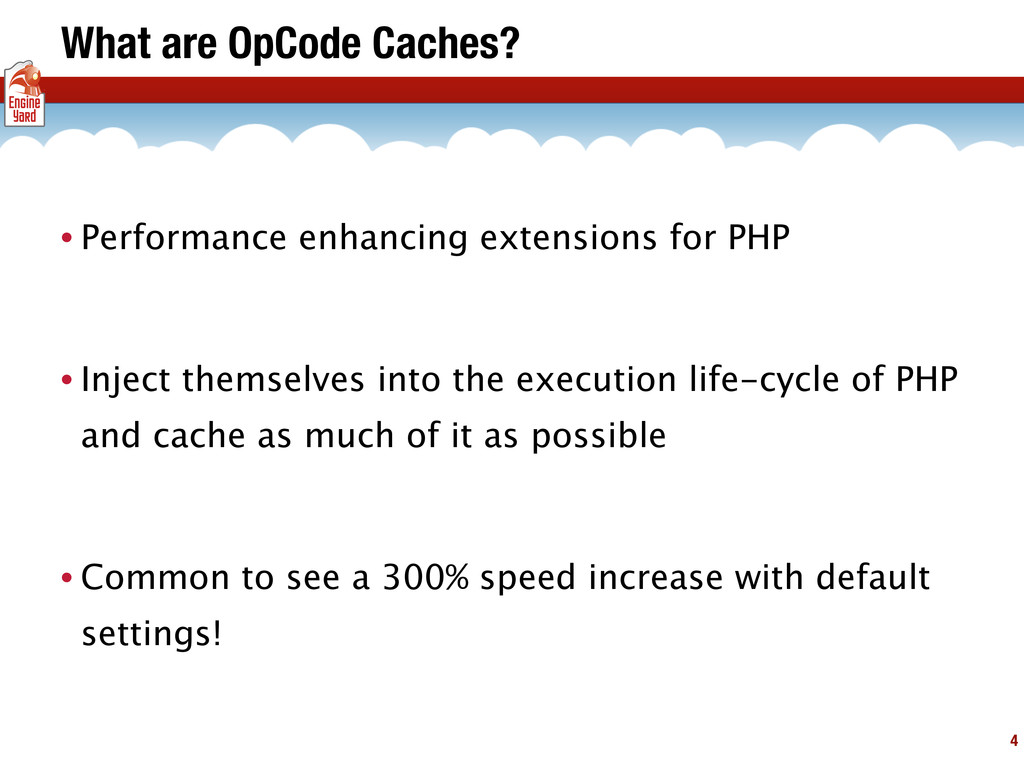 What are OpCode Caches? • Performance enhancing...