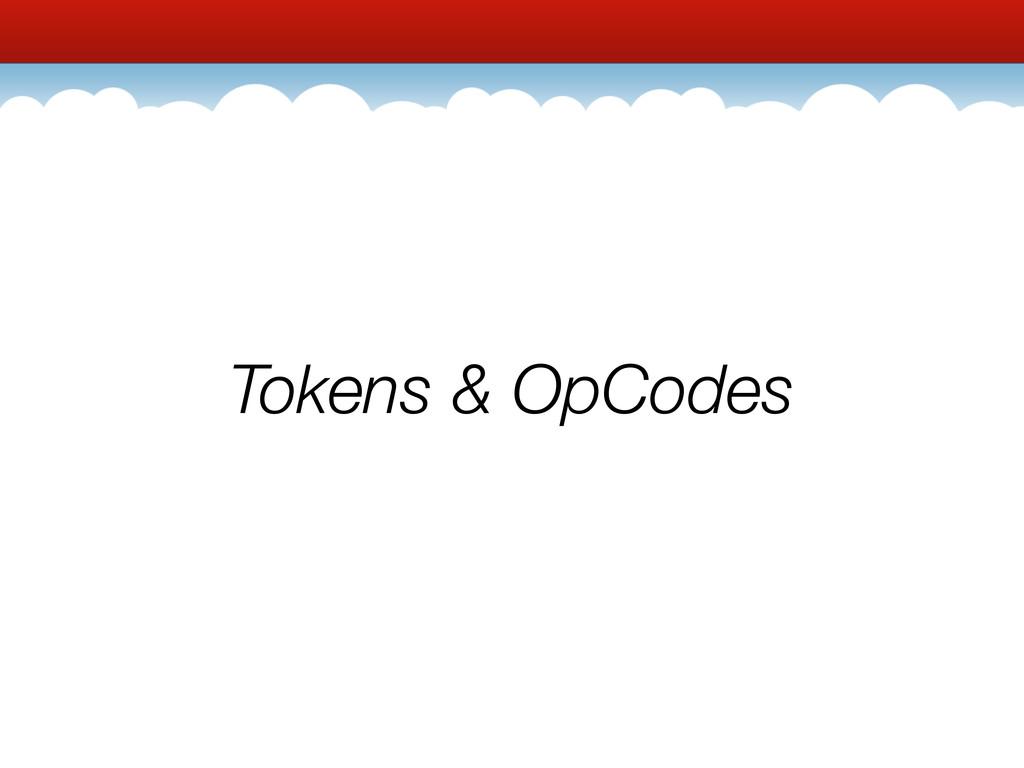 Tokens & OpCodes