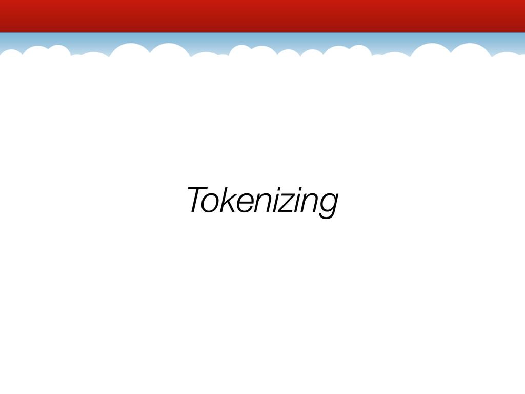 Tokenizing