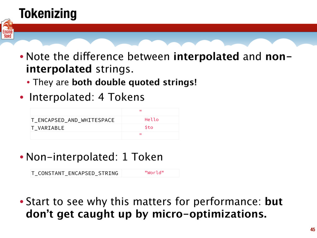 Tokenizing • Note the difference between interp...