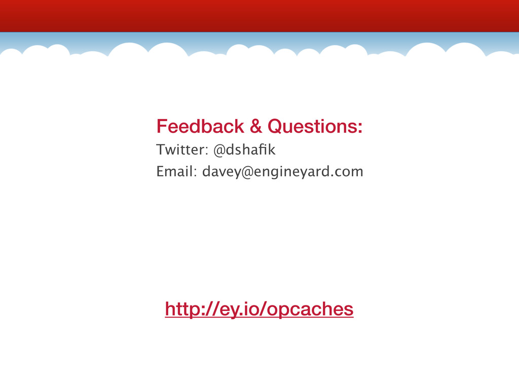 http://ey.io/opcaches Feedback & Questions: Twi...