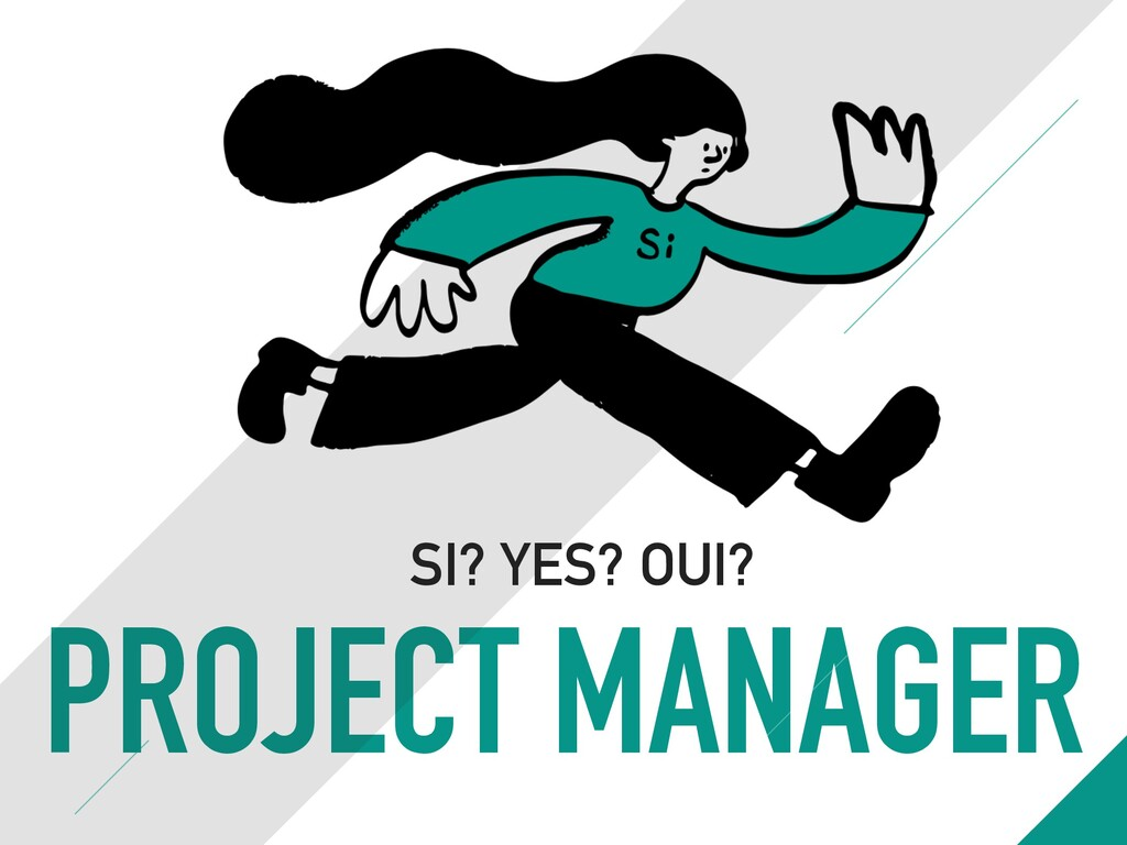 PROJECT MANAGER SI? YES? OUI?