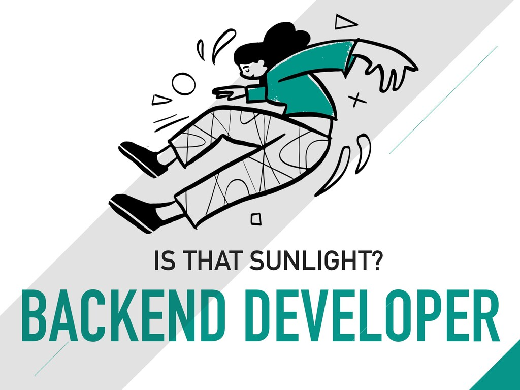 BACKEND DEVELOPER IS THAT SUNLIGHT?