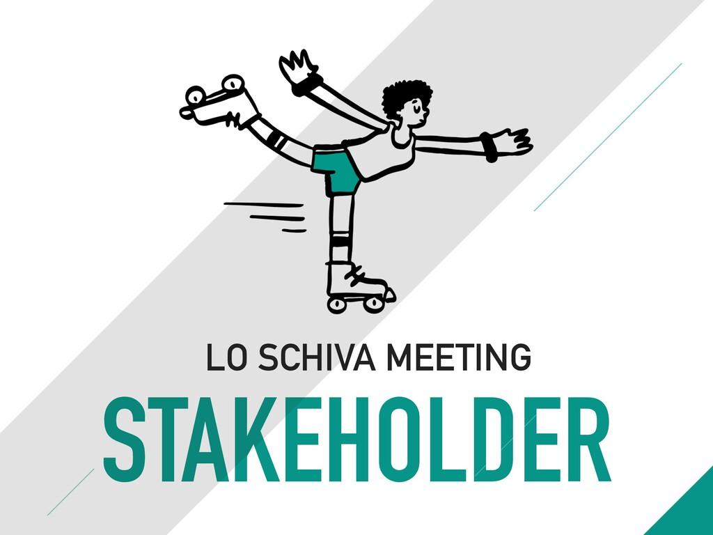 STAKEHOLDER LO SCHIVA MEETING