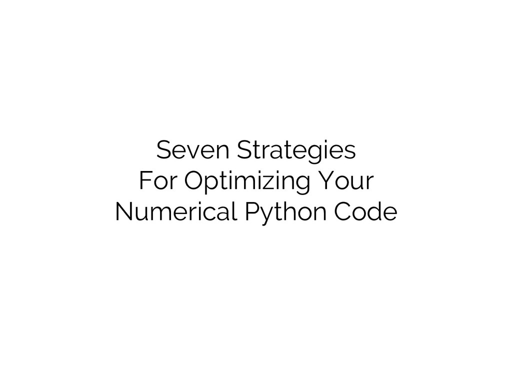 Seven Strategies For Optimizing Your Numerical ...