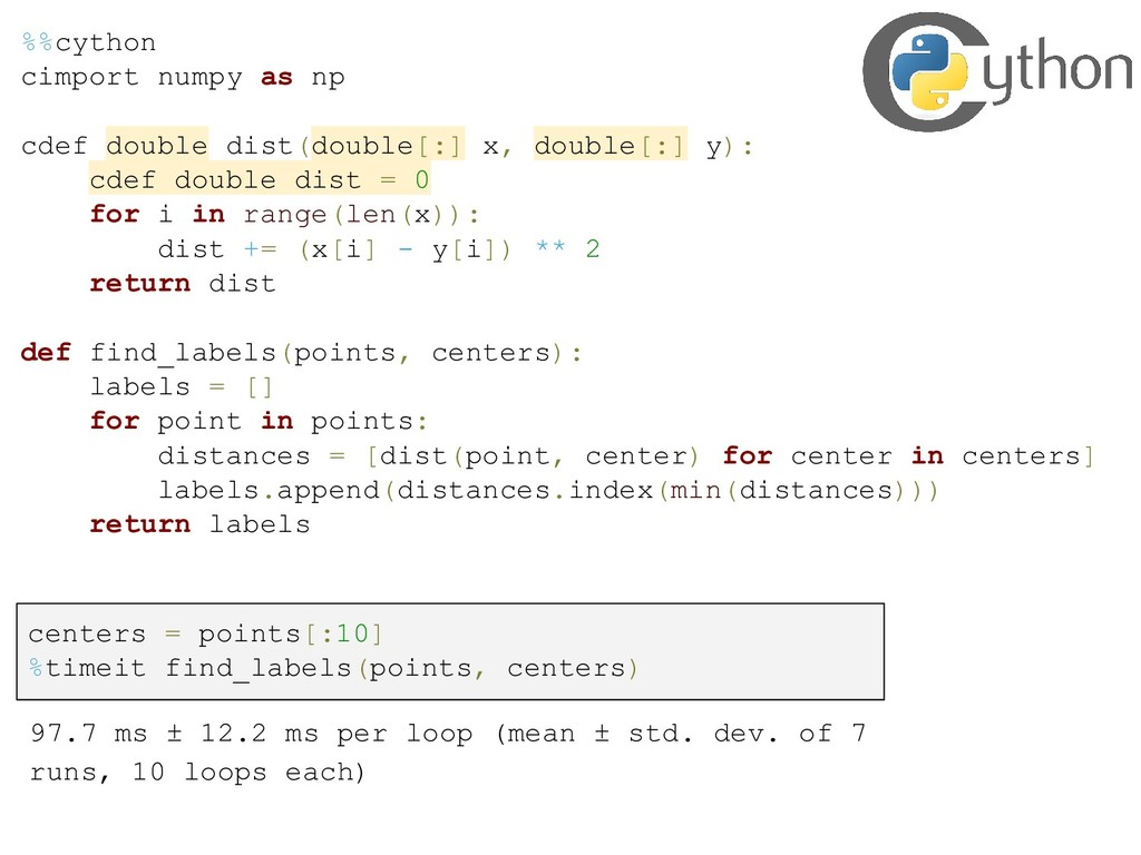 %%cython cimport numpy as np cdef double dist(d...