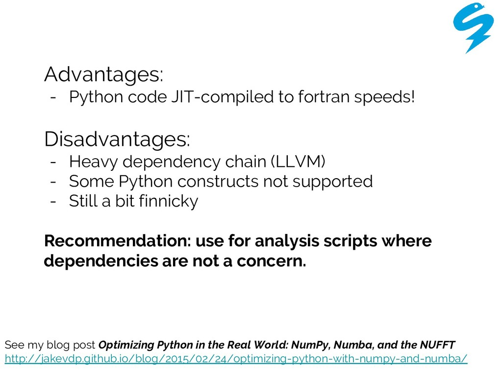 Advantages: - Python code JIT-compiled to fortr...