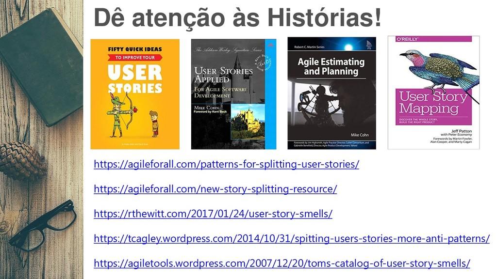 Dê atenção às Histórias! https://agileforall.co...