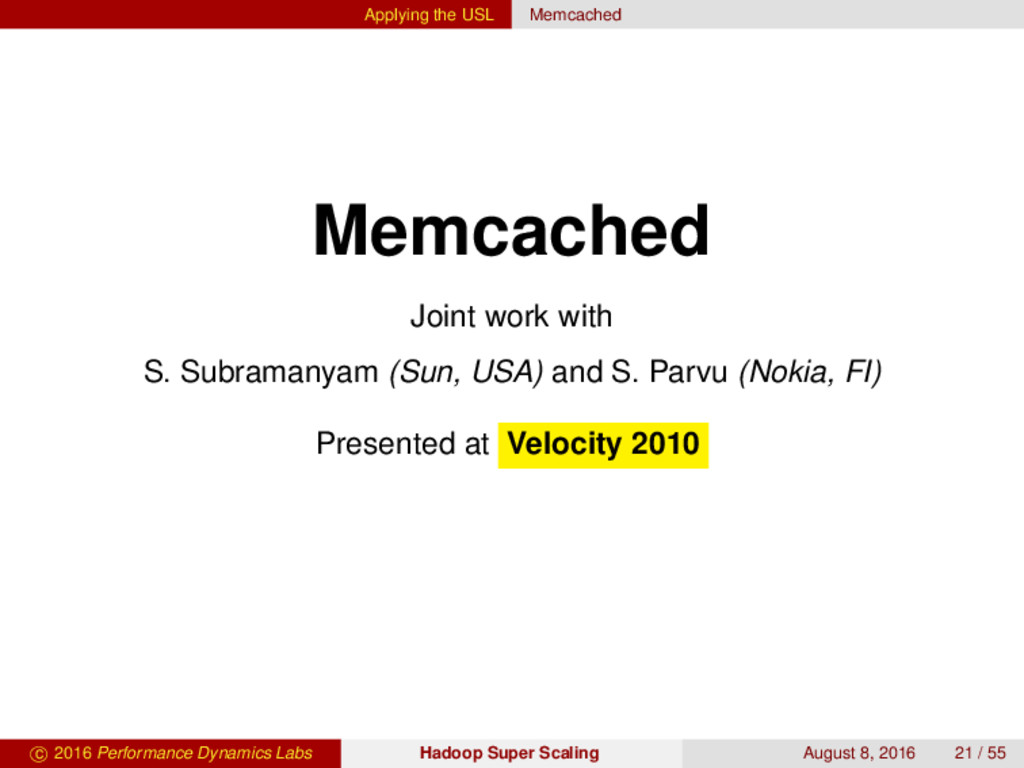 Applying the USL Memcached Memcached Joint work...