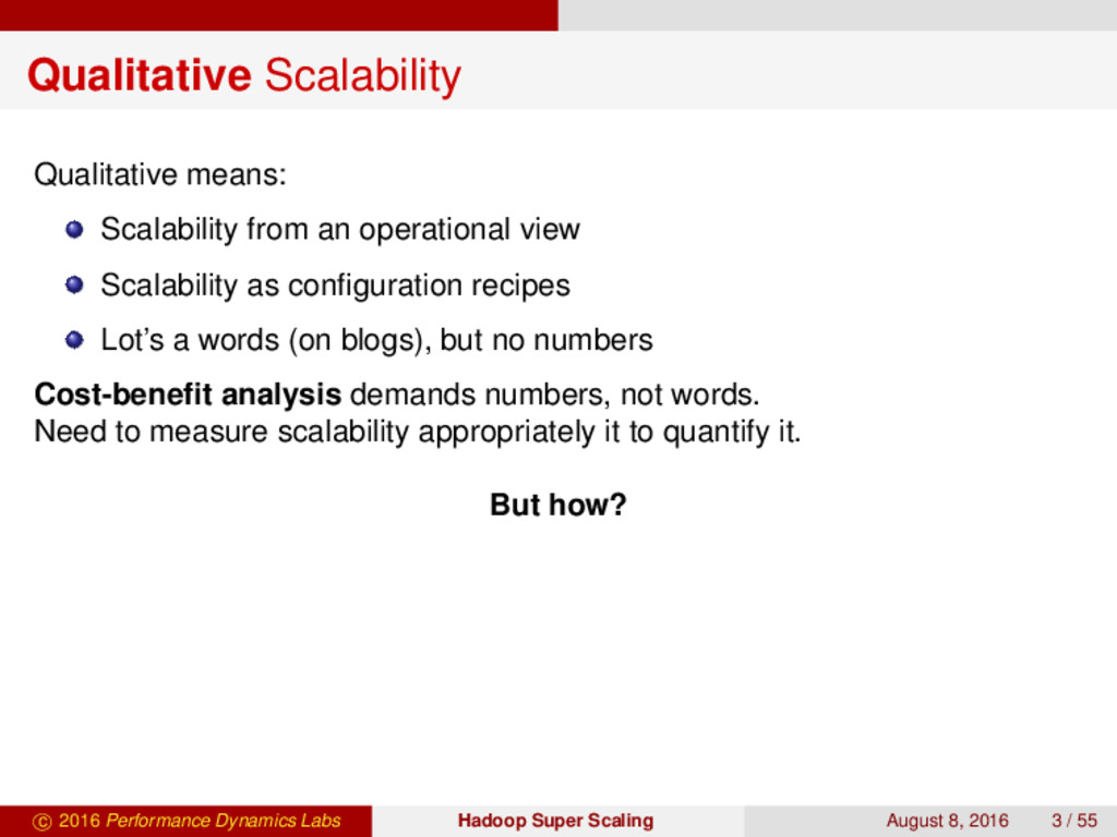 Qualitative Scalability Qualitative means: Scal...