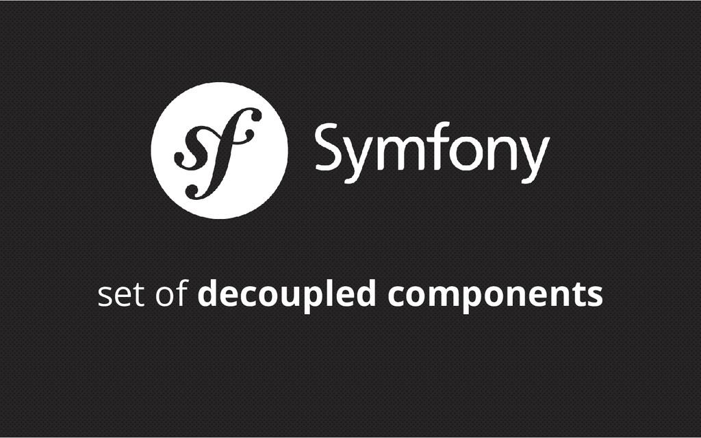 set of decoupled components