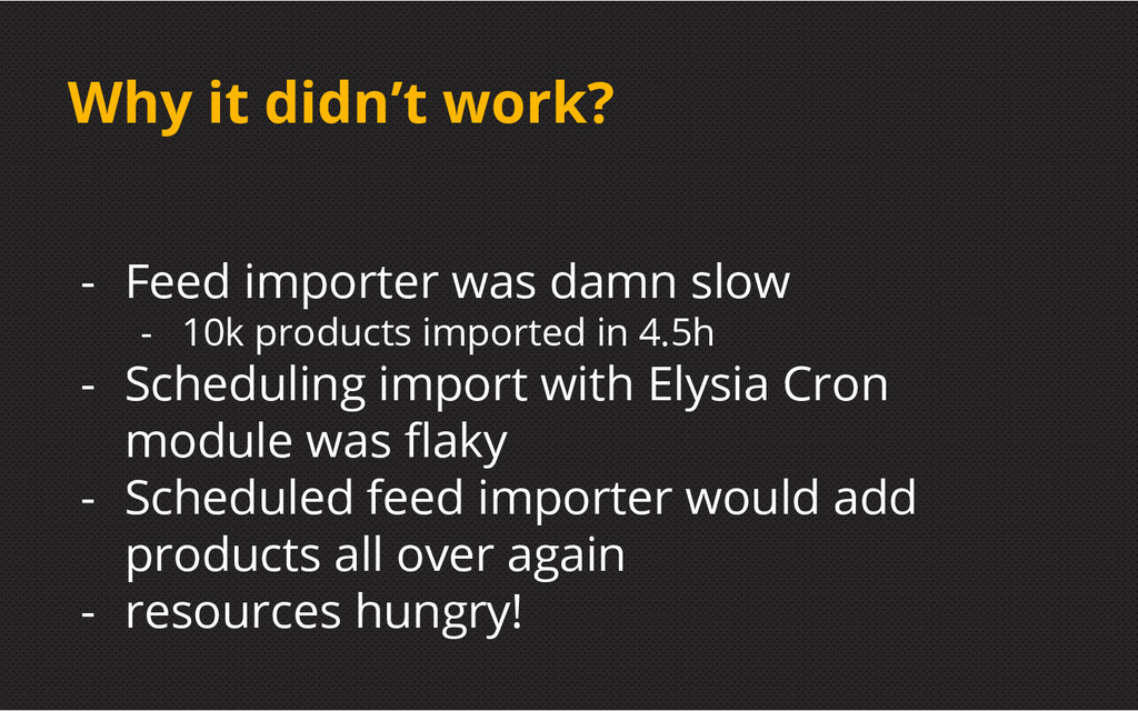 Why it didn't work? - Feed importer was damn sl...