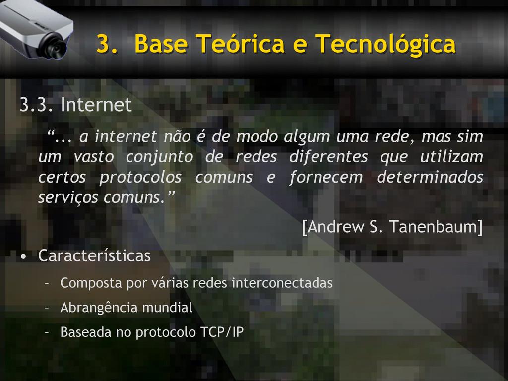 "3. Base Teórica e Tecnológica 3.3. Internet ""...."