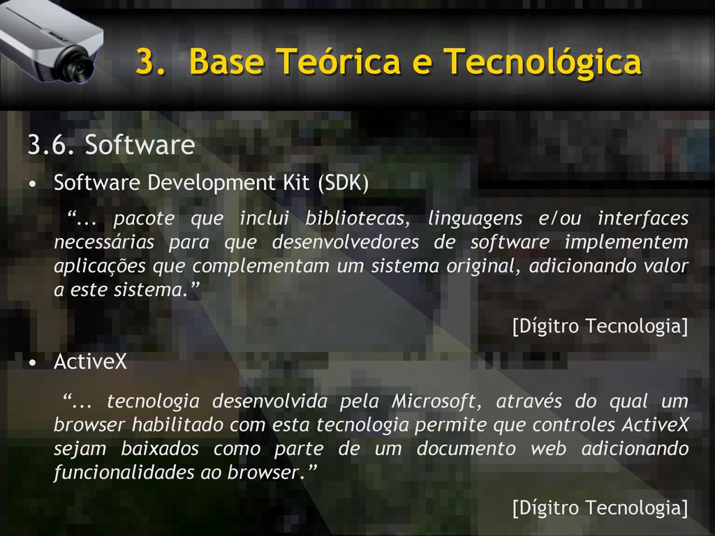 3. Base Teórica e Tecnológica 3.6. Software •...