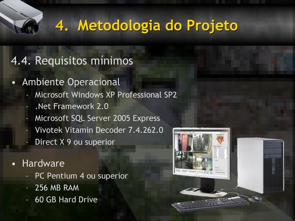 4. Metodologia do Projeto 4.4. Requisitos míni...