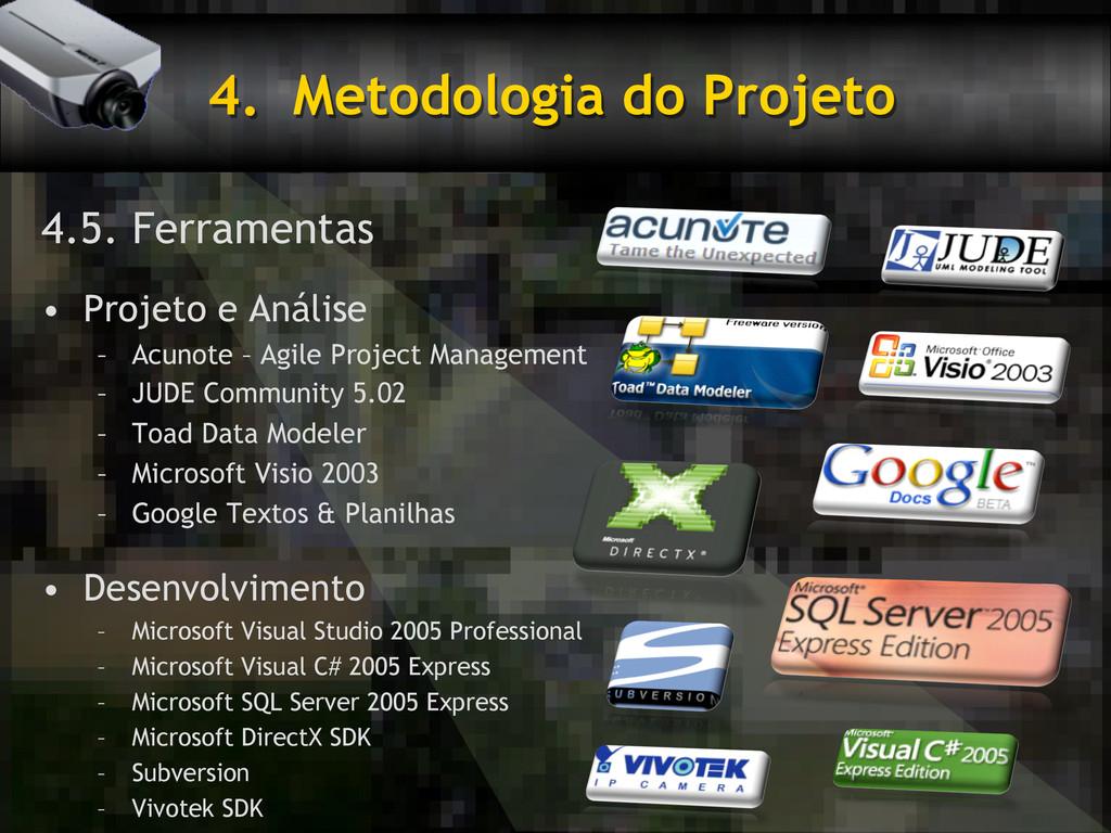 4. Metodologia do Projeto 4.5. Ferramentas • ...