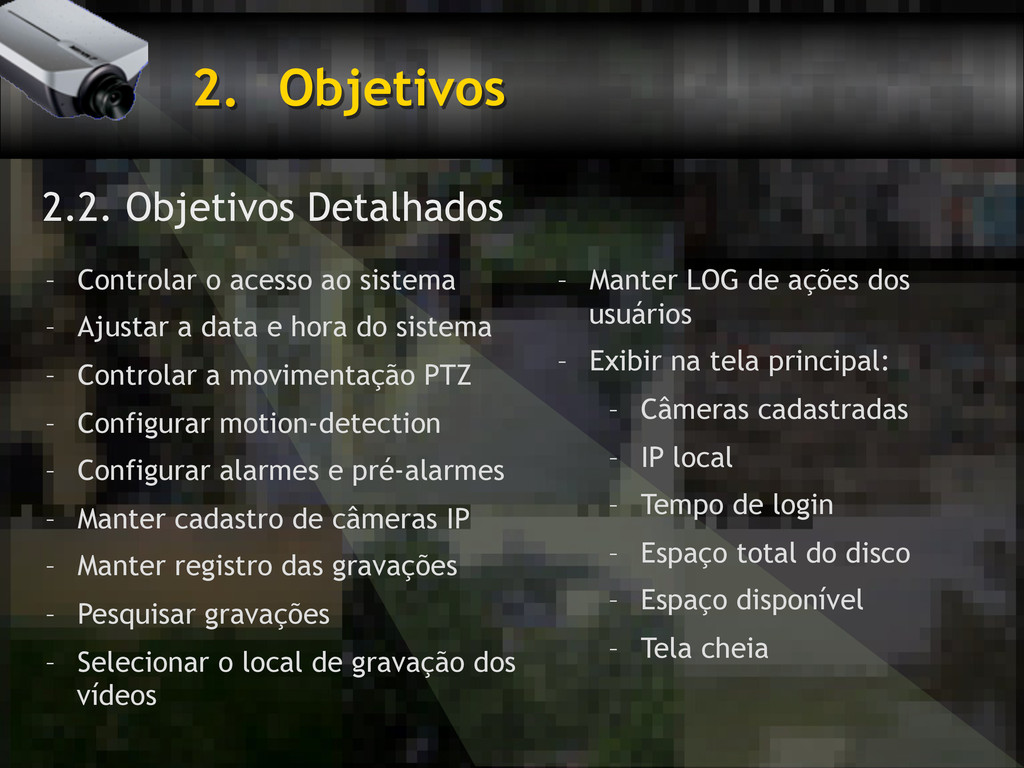 2. Objetivos 2.2. Objetivos Detalhados – Cont...