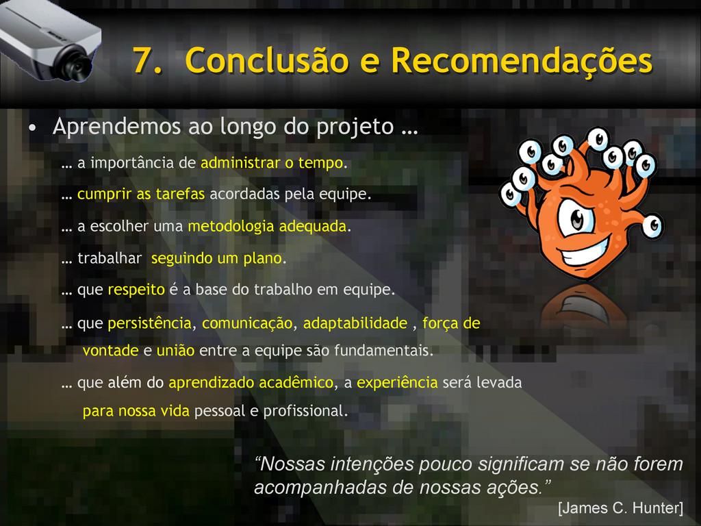 7. Conclusão e Recomendações • Aprendemos ao ...