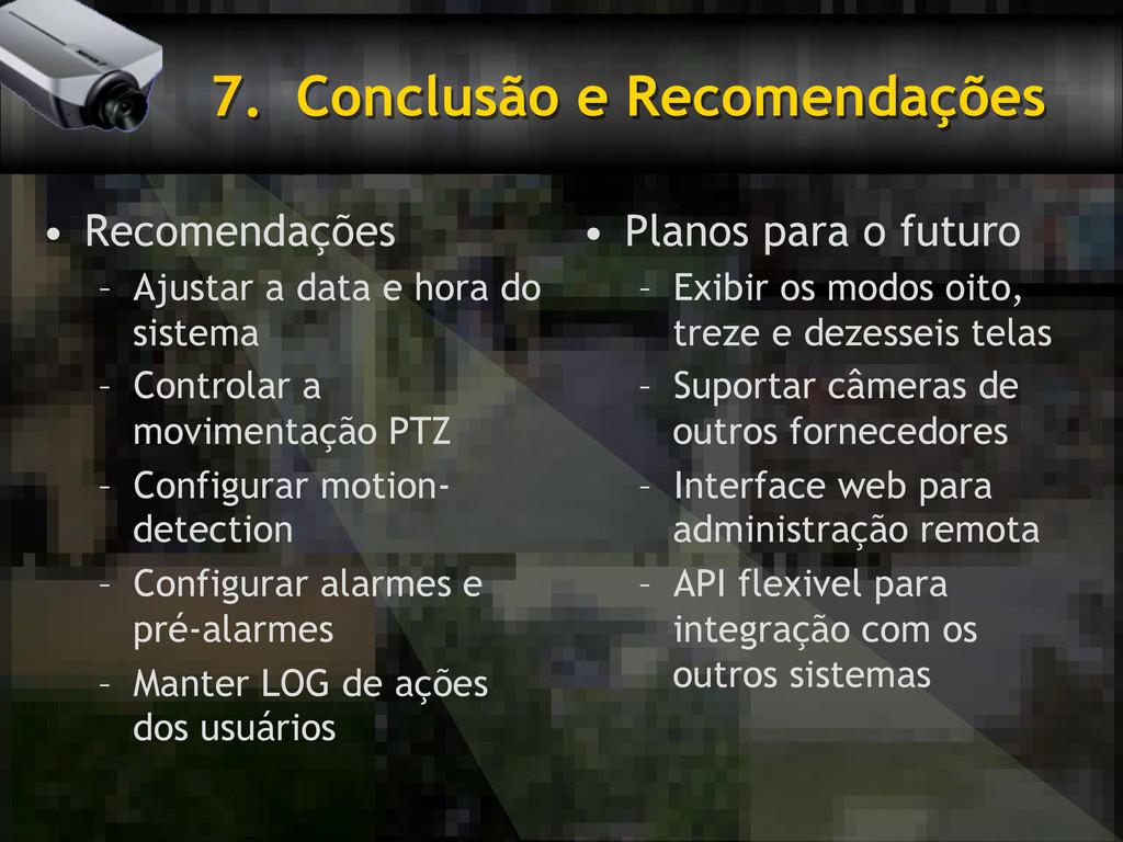 7. Conclusão e Recomendações • Recomendações ...