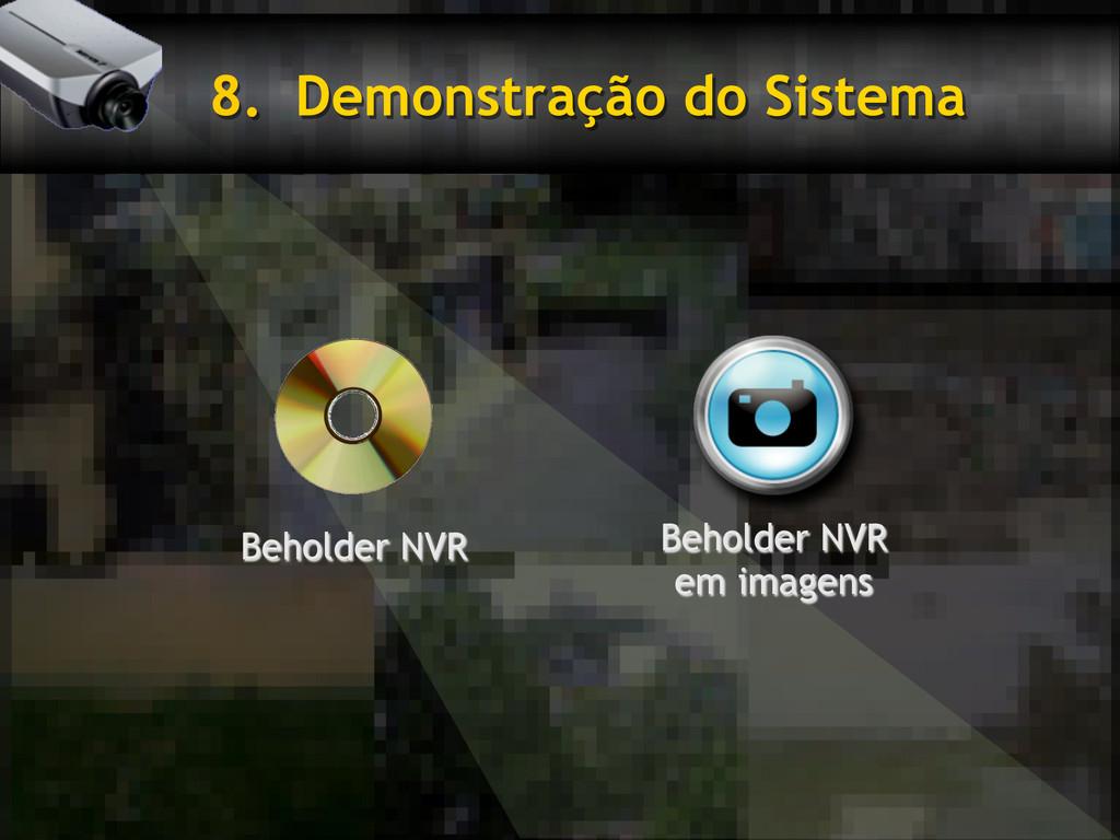 8. Demonstração do Sistema Beholder NVR em ima...