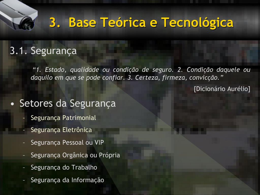 """3. Base Teórica e Tecnológica 3.1. Segurança """"..."""