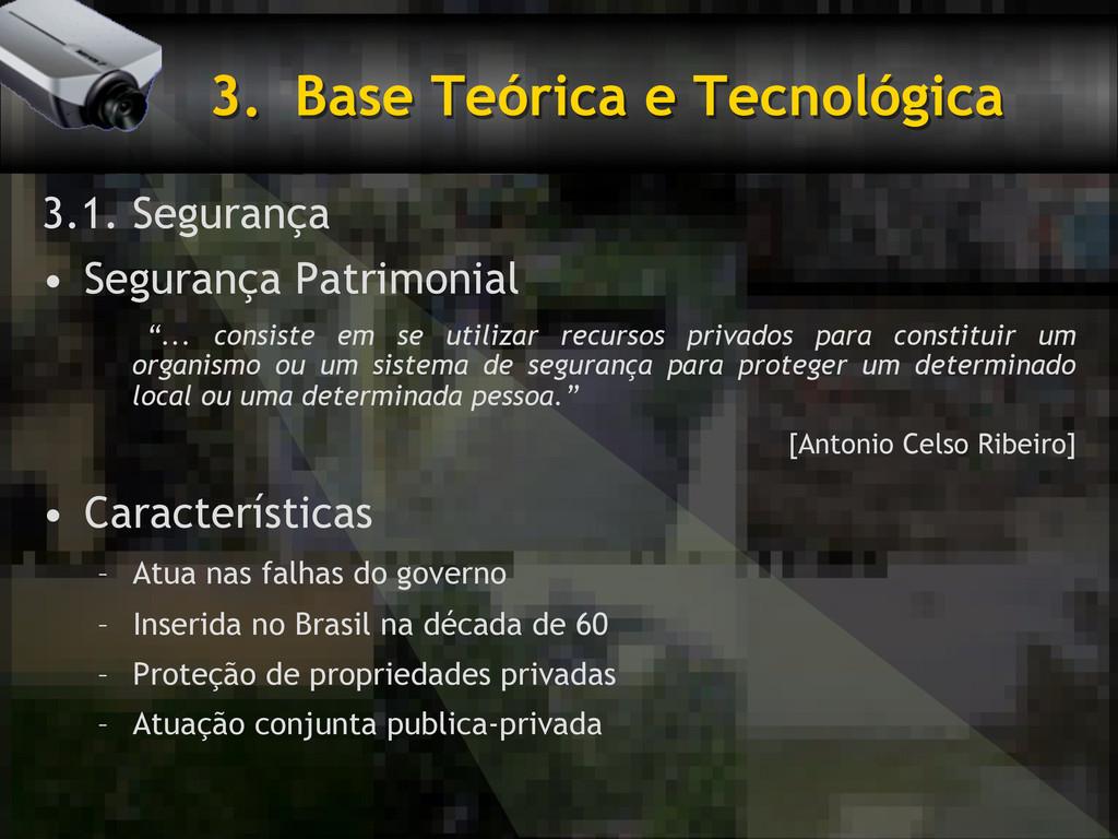 3. Base Teórica e Tecnológica 3.1. Segurança •...