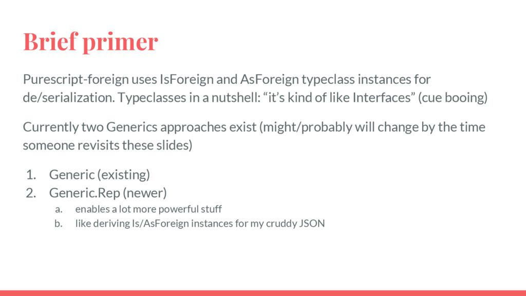 Brief primer Purescript-foreign uses IsForeign ...