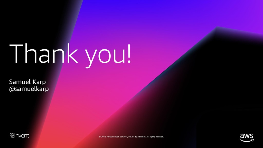 Thank you! © 2018, Amazon Web Services, Inc. or...