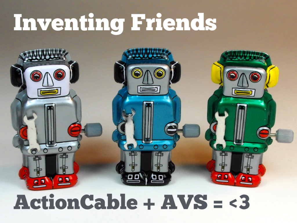 Inventing Friends ActionCable + AVS = <3