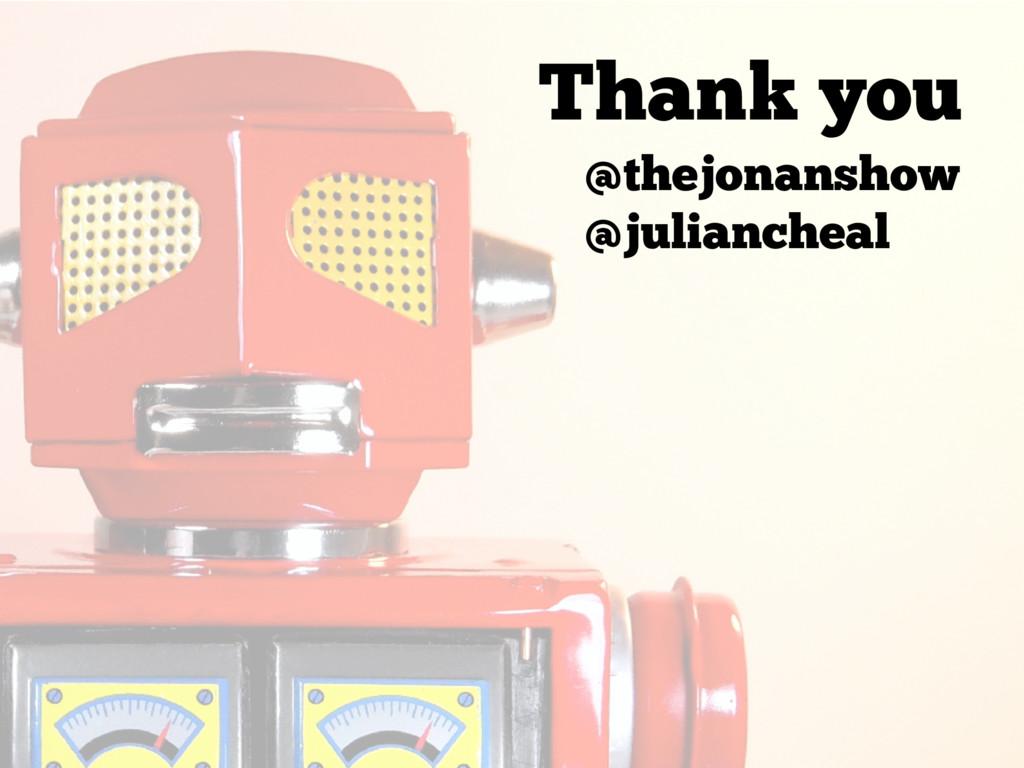 Thank you @thejonanshow @juliancheal