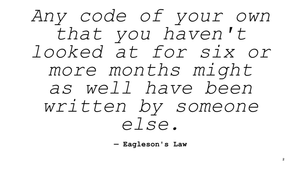 Any code of your own that you haven't looked at...