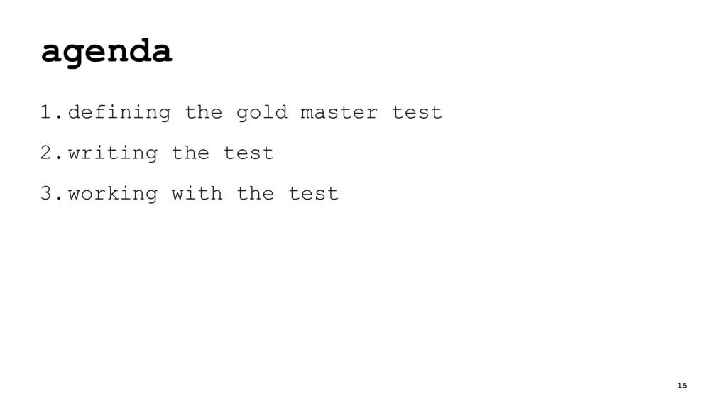 agenda 1.defining the gold master test 2.writin...