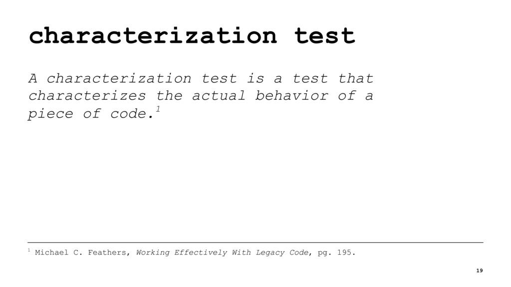 characterization test A characterization test i...