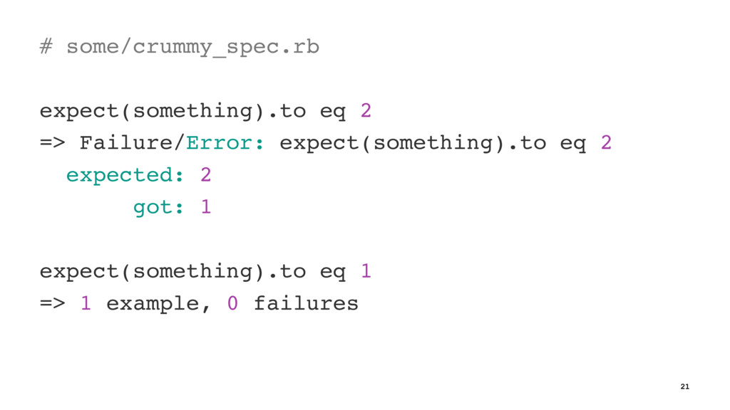 # some/crummy_spec.rb expect(something).to eq 2...
