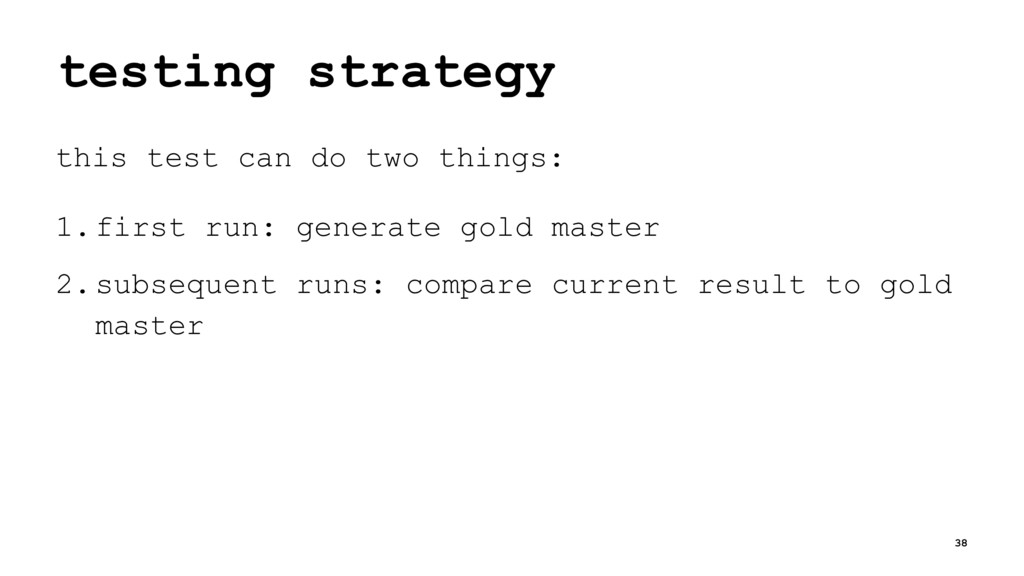 testing strategy this test can do two things: 1...
