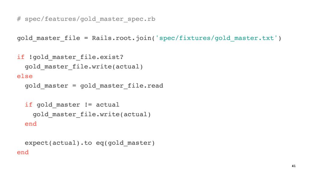 # spec/features/gold_master_spec.rb gold_master...