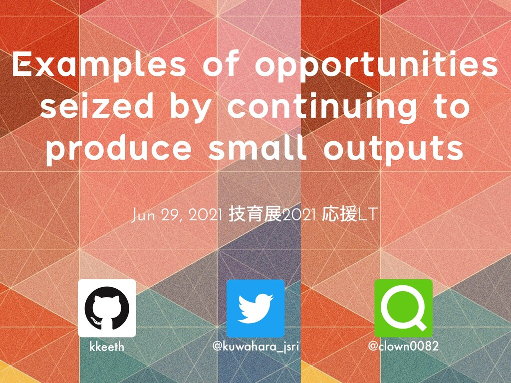 Examples of opportunities seized by continuing ...