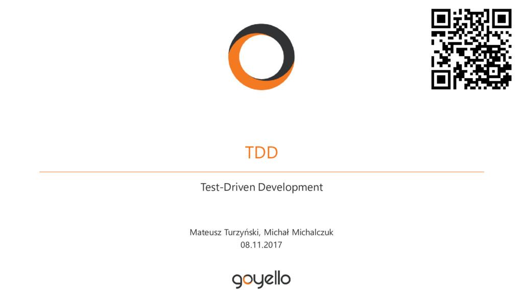 TDD Test-Driven Development Mateusz Turzyński, ...
