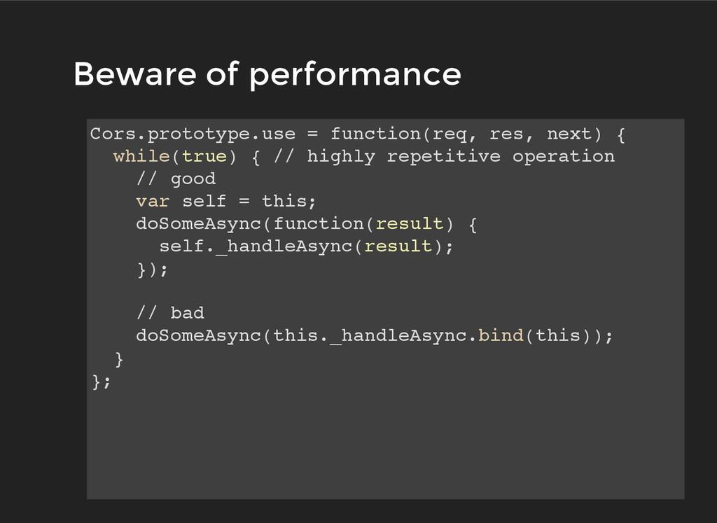 Beware of performance Beware of performance Cor...